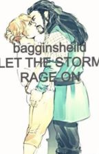(Bagginsheild) Let The Storm Rage On (PART TWO) by xxGabriel_Novakxx
