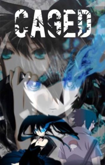 Caged(A Sasuke Love Story)