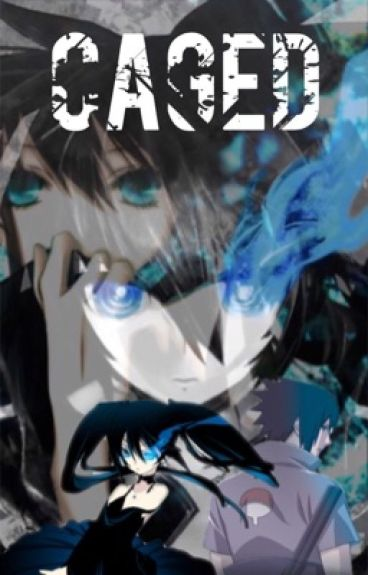 Caged(A Sasuke Love Story)
