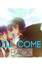 I'll Come Back (Fairytail RoWen) by FairytailxBaka