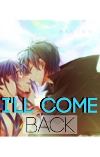 I'll Come Back (Fairytail RoWen)