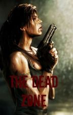 The Dead Zone (Book One) by melanieroot
