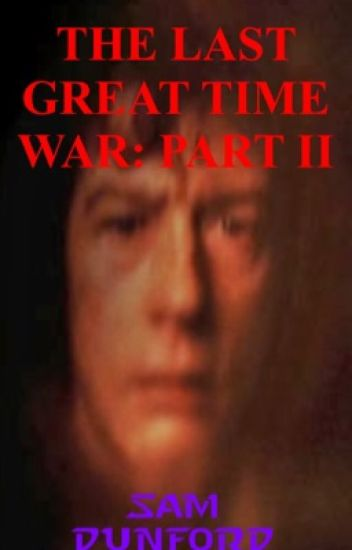 The Last Great Time War: part II