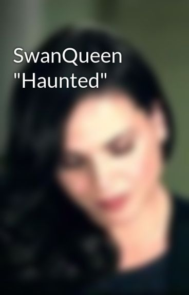 "SwanQueen ""Haunted"""