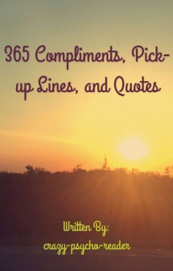 365 compliments pick up lines quotes and more on hold