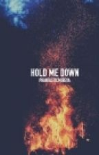 Hold Me Down | jahvie | ON HOLD by kellictastic