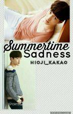 SUMMERTIME SADNESS (sulay) (malay) (oneshot) by hioji_kakao