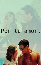 Por Tu Amor by MarisoolMartineez