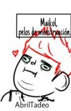 Maikol, Pelos de Menstruacion. by AbrilDeMalik25