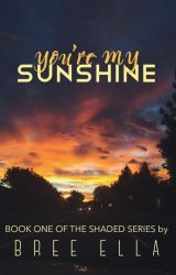 You're My Sunshine by BreeElla