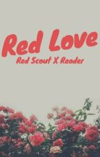 Red Scout x reader by _Youtube-Life_