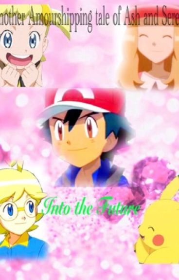 Another Amourshipping Tale : Into the Future