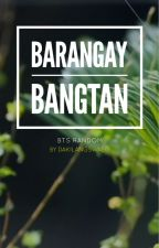 Barangay Bangtan by dakilangswaeg