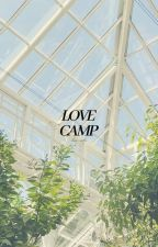 'Love' Camp {Edited}  by hm_aiko