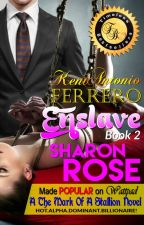 Kent Antonio Ferrero: Enslave (A The Mark Of A Stallion Novel) Published! by iamsharonrose