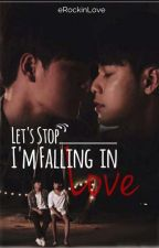 Lets Stop! I'm Falling in Love by eRockinLove