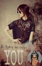 A Day Without You (ONE SHOT) by YanyanShyre