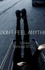 Don't Feel Anything by Esttheer