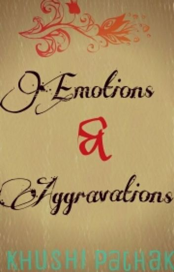 Emotions And Aggravations