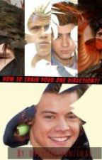 How To Train Your... ONE DIRECTION?!  {SLOW UPDATES} by OneDirectionZillas
