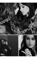 Camren ONE-SHOTS by JauregayCabeyo