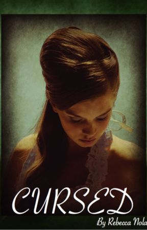 Cursed by RebeccaNolan0