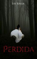Perdida(REESCREVENDO) by lysbelula
