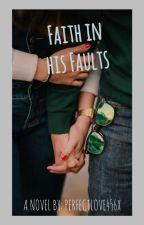 Faith in his Faults by perfectlove456x