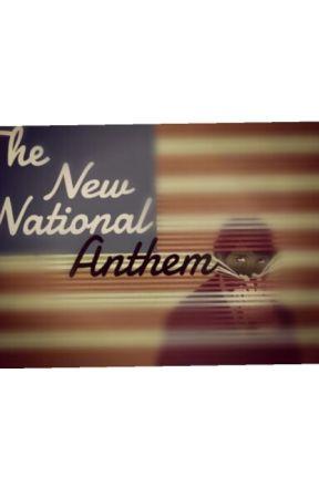 The New National Anthem by MelodyFrankie