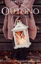Vivendo estações : Outono ® - Volume 1 #Wattys2018 ( Concluída / Concluído ) by MailyCullen
