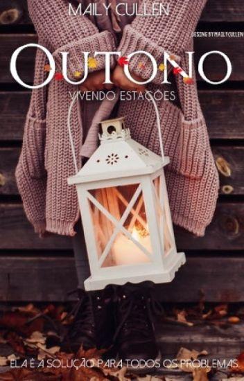 Vivendo estações : Outono ® - Volume 1 #Wattys2017