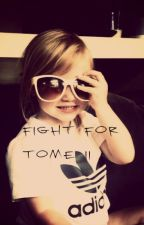 Fight for. Tome II by MlleMpsth