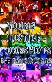 Young Justice Oneshots by fangirl9943