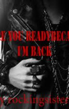Are you ready cuz I'm back by rockingsisters
