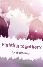 Fighting together? [BoyxBoy] (in Bearbeitung) by Wolfphine