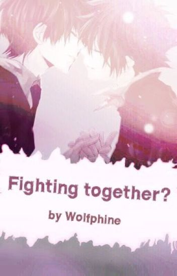 Fighting together? [BoyxBoy] (in Bearbeitung)