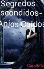 Segredos Escondidos - Anjos Caídos by cec1516