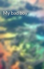 My bad boy by BeMyBaby98