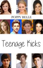 Teenage Kicks || [One Direction] by Poppy-Belle