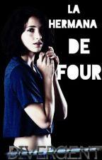 La hermana de Four(Divergent) by CristineB_L