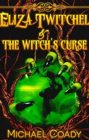 Eliza Twitchel & The Witch's Curse by coady2y