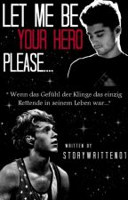 Let me be your Hero, Please...(Ziall FF) by Storywritten01