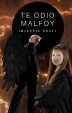 ¡¡TE ODIO MALFOY!! PARALIZADA by GinnyMalfoy