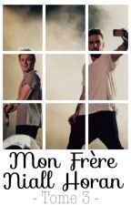 Mon frère Niall Horan - Tome 3 by Audrey__x