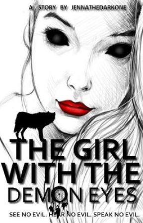 The Girl with the Demon Eyes | On Going by JennaTheDarkOne