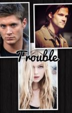 Trouble by supernatural_lover12