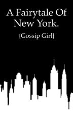 A Fairytale Of New York {Gossip Girl} by BandsThatPlay