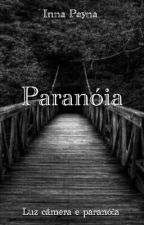 Paranóia > Luz Câmera & Paranóia  by -Psicopata1D