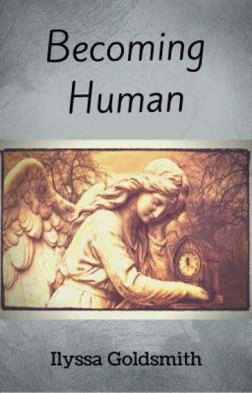 Becoming Human {Watty's 2016}