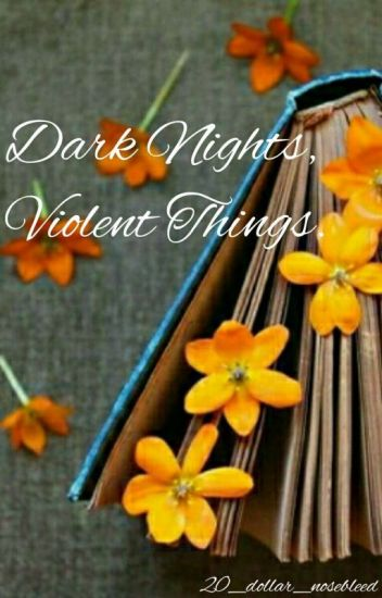 Dark Nights, Violent Things. 🔎 Brallon